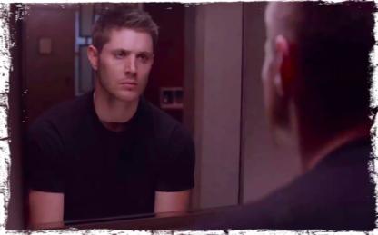 Dean mirror Supernatural Brother's Keeper